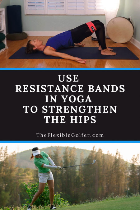 USE RESISTANCE BANDS IN YOGA TO STRENGTHEN THE HIPS